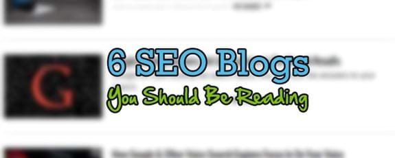 6 SEO Blogs You Should Be Reading